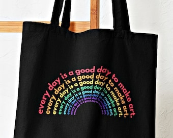 Rainbow Good Day to Make Art Eco-Friendly Tote Bag, Rainbow Colors Trendy Art Teacher Tote, Gift for Artist, Art Lover, Painter, Art Student