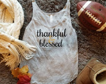 Thankful and Blessed Shirt  . Fall Shirt . Thanksgiving Shirt . Women's Fall Shirt . Give Thanks . Thankful Grateful Blessed . Fall Tees