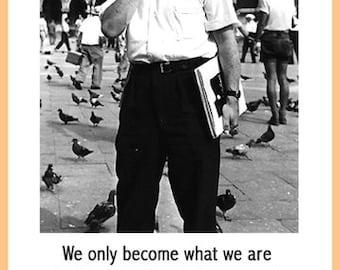 Sartre Quote Poster - We only become what we are - Inspirational quote