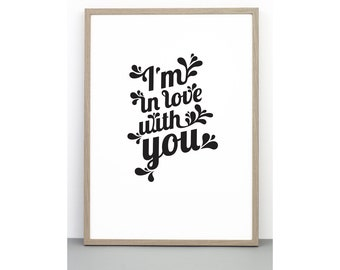I'm in love with you print, black and white art, Scandinavian print, typographic print, quote print, typographic poster, monochrome