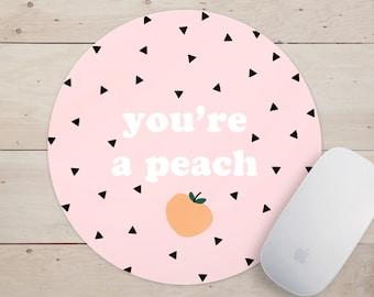 You're a Peach, Cute Mousepad, Motivational Mousepad, Motivational Mouse pad, Inspirational Mousepad, Mousepad Quote, Peach Mousepad