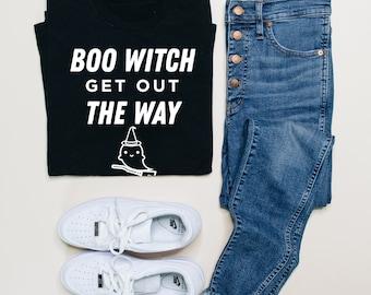 Boo Witch, Get out the Way, Halloween Shirt, Witch Shirt, Ghost Shirt, Funny Shirt, Halloween T-shirt, Boo Shirt, Pumpkin Shirt, Women Shirt
