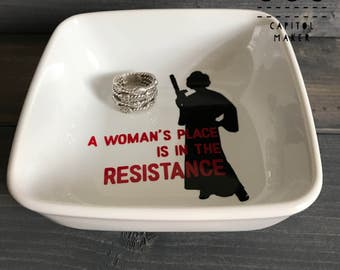 A Woman's Place Is In the Resistance - Princess Leia Star Wars Inspired - Jewelry Ring Dish - Desk Accessory Caddy - Change Dish