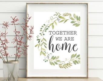 Together We Are Home, printable, entryway, together sign, entryway decor, entryway wall art, entryway wall decor, home sign, home decor sign