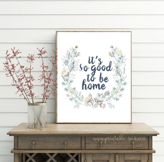 Entryway And Free Printables: Its So Good To Be Home Sign Printable Entryway Decor