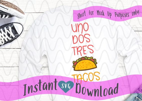 Uno Dos Tres Tacos Svg Design File Cut File Silhouette And Etsy