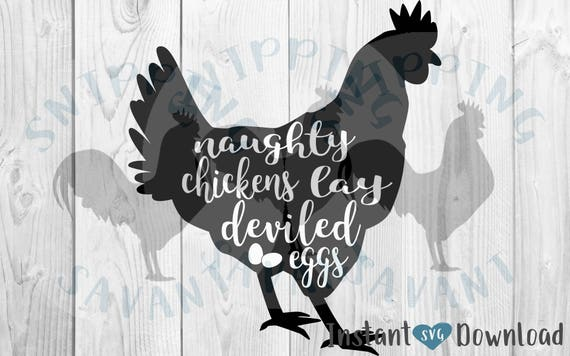 Naughty Chickens Lay Deviled Eggs Svg Design File Cut File Etsy