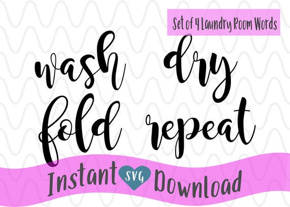 Laundry Wash Dry Fold Repeat Laundry Room Words Svg Design Etsy