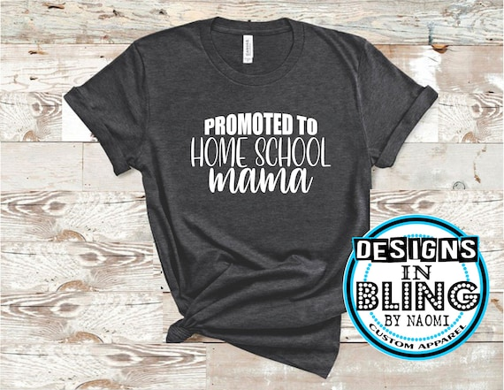 Promoted to Homeschool Mom Quarantine 2020 Social Distancing Homeschool Mom Mom Gift Funny Mothers Day Unisex T-Shirt Sweatshirt Hoodie Gifts for Ladies Women Men Plus Size Against My Will!