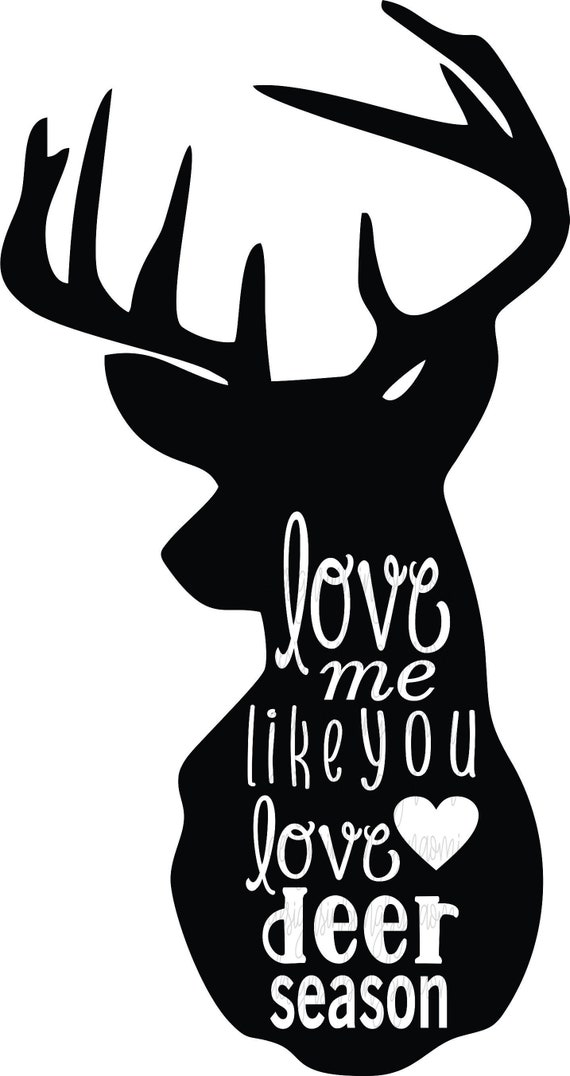 Download Deer love me like you love deer season DIGITAL DOWNLOAD ...