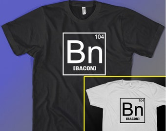 Bacon Element Funny Geek Tee shirt Periodic Table Gift Idea T-shirt for Science Nerd