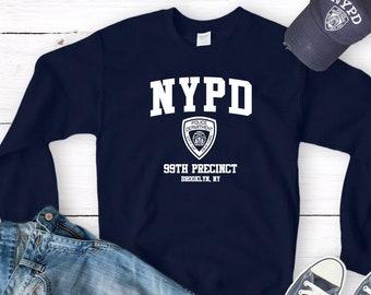 88d1a570f Brooklyn Nine-Nine NYPD 99th Precinct Sweatshirt, NYPD Shirt, Brooklyn 99 T- Shirt, Brooklyn's 99th Precinct Shirt, Tv Show Shirt