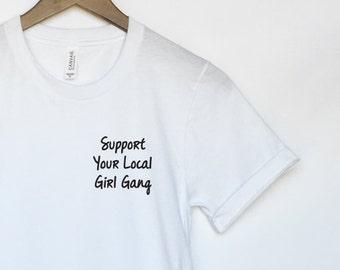 26aacf412e09 Support Your Local Girl Gang Pocket T-Shirt - Anti Trump - Feminism  Feminist Movement - LGBT - Resist - Girl Power - Tumblr Shirt