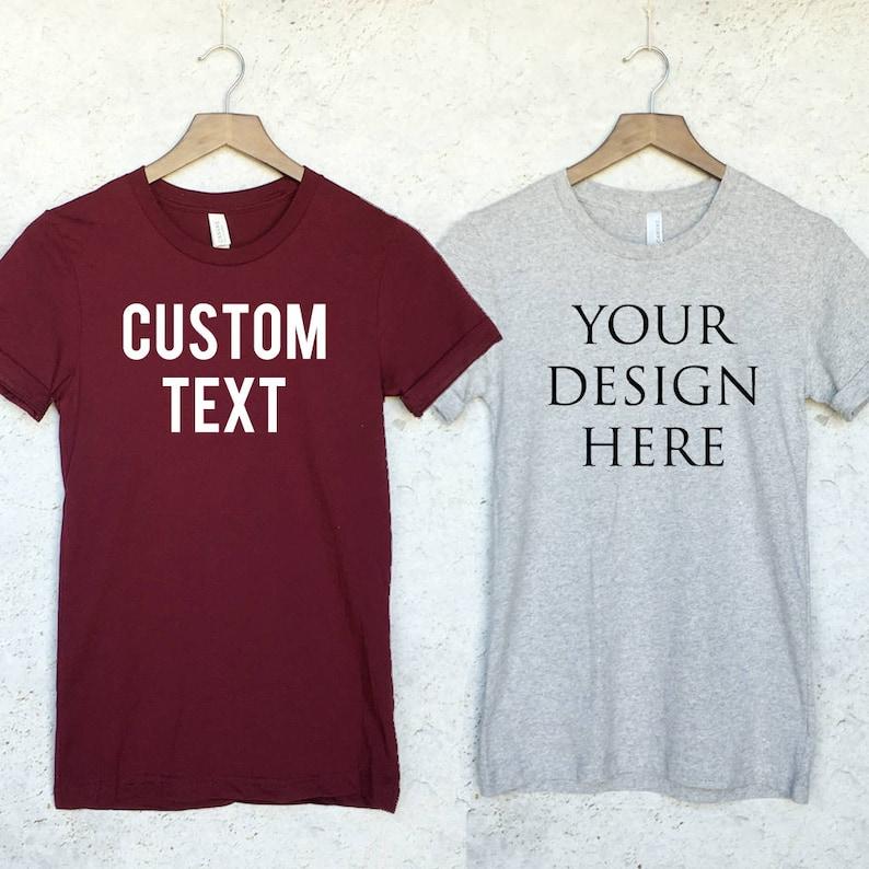 2c885c84 Custom T-Shirt Design Your Text Here Custom Shirt Custom | Etsy