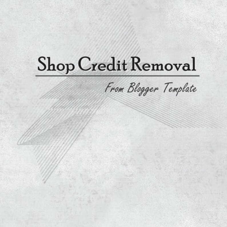 Remove Shop Credit  Credit Link Removal from Blogger Theme image 0