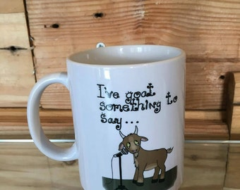 I've 'Goat' Something To Say Mug, Ceramic 12oz, Illustrated Pun Design, FREE personalisation