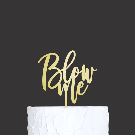 Funny Birthday Cake Topper Blow Me