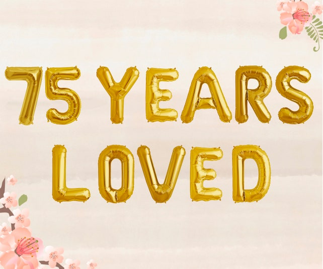 75 Years Loved Balloons