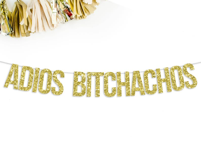 Adios Bitchachos Glitter Banner Fiesta Party Decorations Etsy