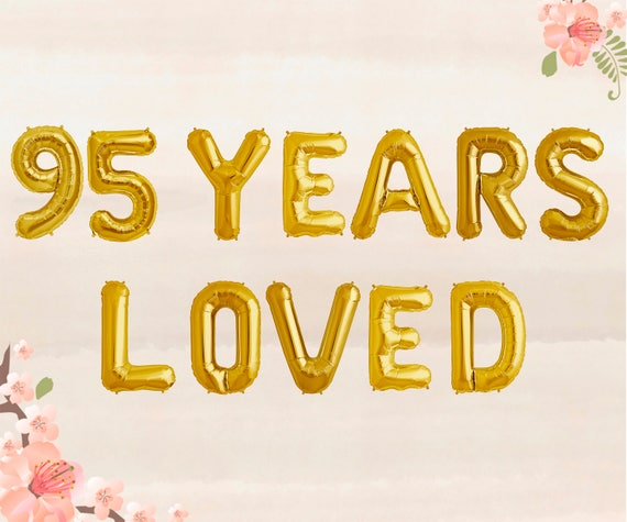 95 Years Loved Balloons 95th Birthday Party Decorations