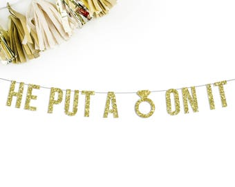 He Put A Ring On It Banner | engagement party decorations bachelorette bridal shower photo prop garland bunting