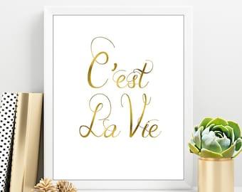 C'est La Vie Print, French Printable Quote, Gold Lettering Quote, French Gold Poster, Gold quote printable, Digital Print Shop
