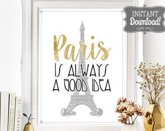 Paris is Always a Good Idea Poster - INSTANT DOWNLOAD - Sabrina, Travel, Printable Art Print, Home Gallery, Office, Office, Inspiration