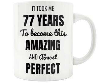 77 Year Old 77th Birthday Mug Male Woman Wife Husband Gift Idea Celebration 76th