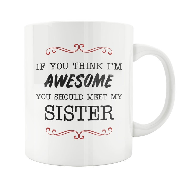Sister Gift Ideas Brother Funny Coffee Mug 11 15 Ounce