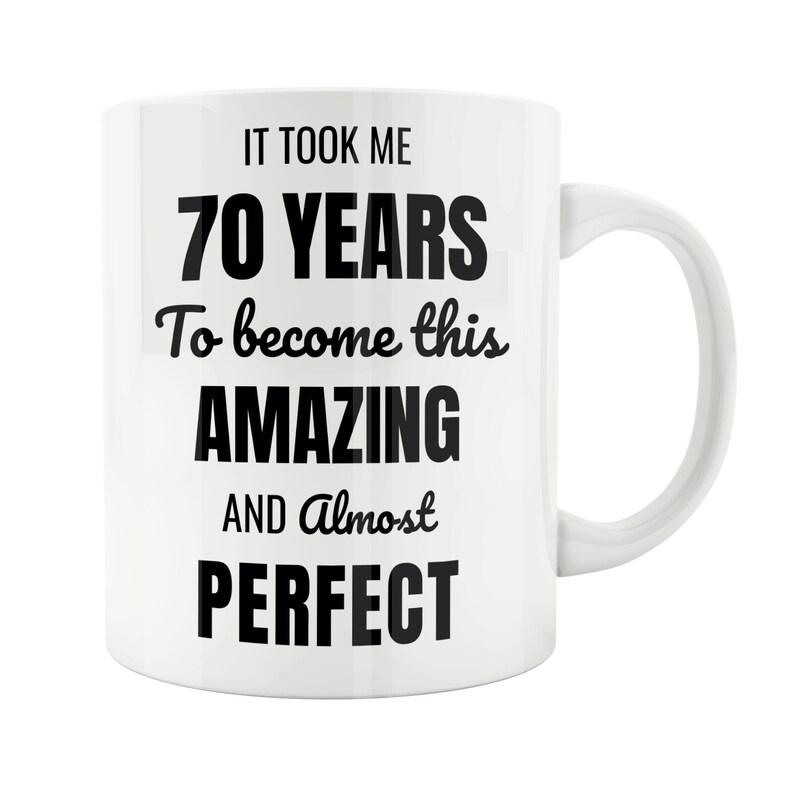70 Year Old 70th Birthday Mug Male Woman Wife Husband