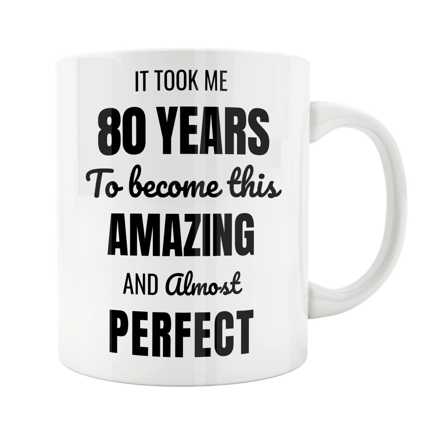 80 Year Old 80th Birthday Mug Male Woman Wife Husband