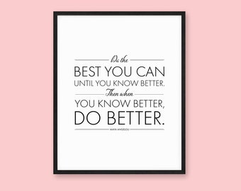 Do the Best You Can Maya Angelou Quote Poster, Print for Your Home, Various Sizes Available, INSTANT DOWNLOAD