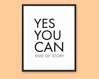 Yes You Can Inspiration Poster, Print  for Your Home or Office, Various Sizes Available, INSTANT DOWNLOAD