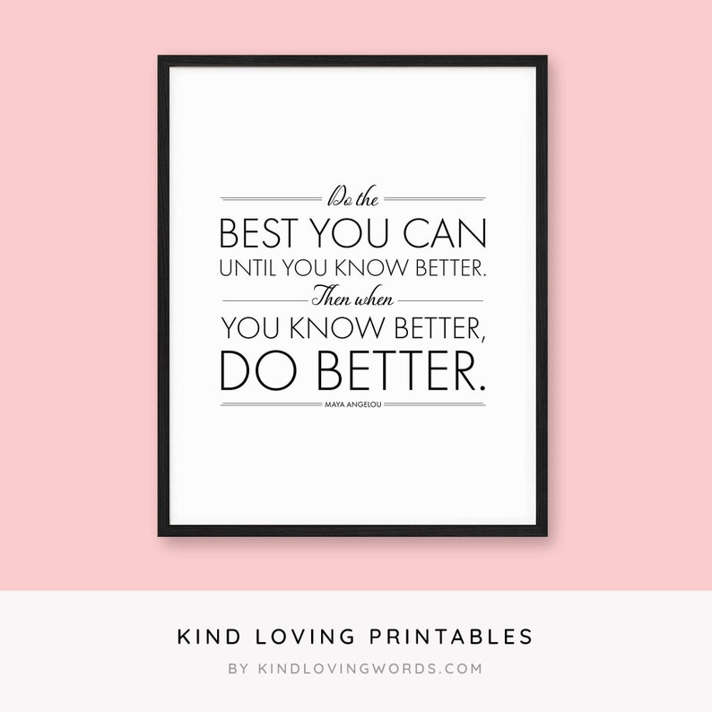 Do the Best You Can Maya Angelou Quote Poster Print for Your image 0