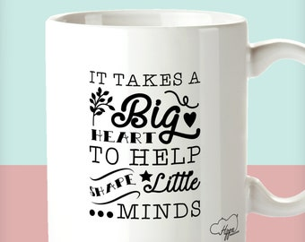 41c8d810440 It Takes A Big Heart to Shape Little Minds Printed Mug Cup Ceramic 10oz  teacher school leavers end of year term