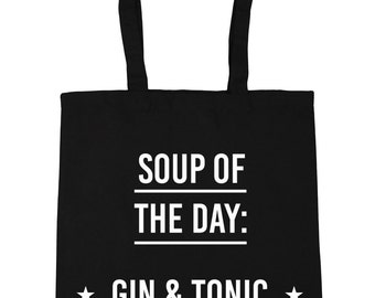 Soup Of The Day Gin   Tonic Tote Shopping Gym Beach Bag 42cm x38cm, 10  litres f391b5fca8