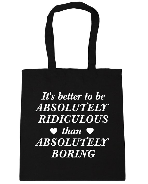 Mieux vaut être absolument ridicule qu'absolument ennuyeux sac cabas Shopping plage sac de sport x38cm de 42cm, 10 litres