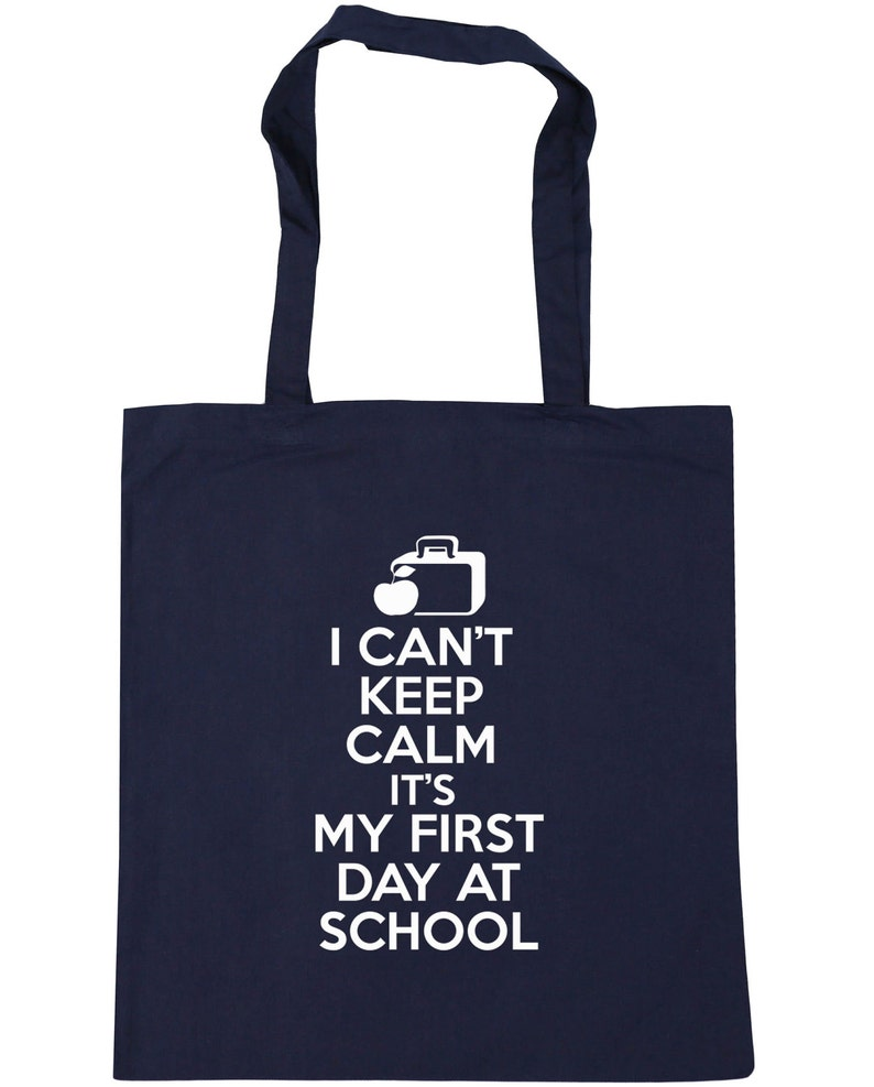10 litres I can/'t keep calm it/'s my first day at school Tote Shopping Gym Beach Bag 42cm x38cm
