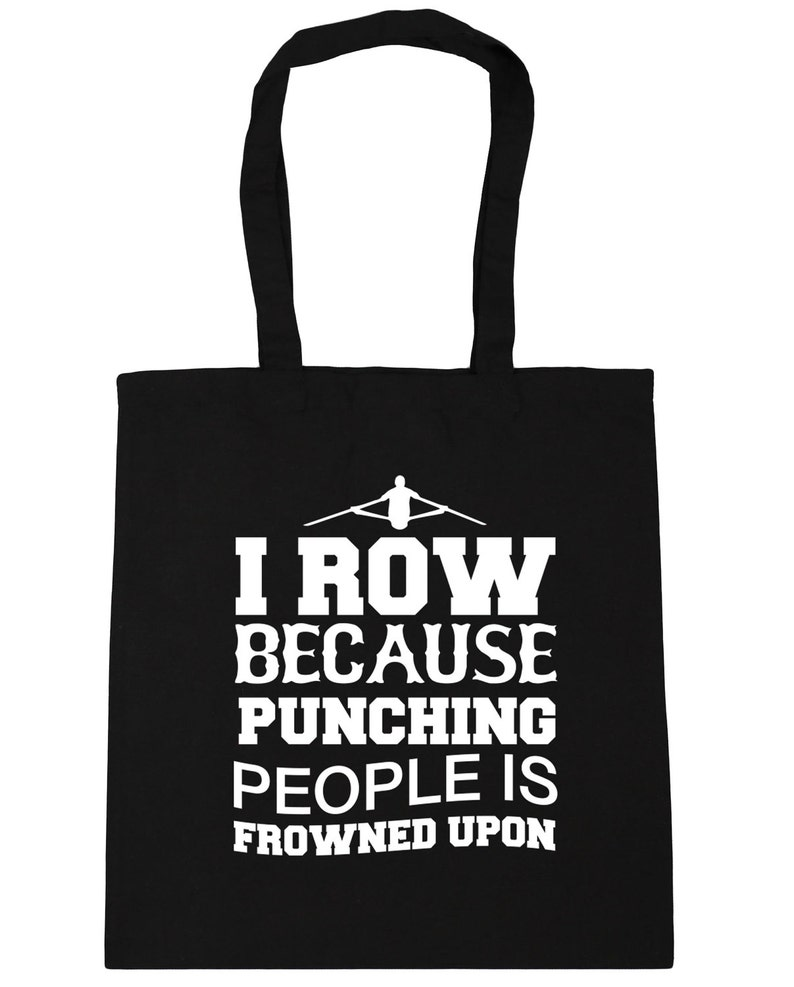 10 litres I row because punching people is frowned upon Tote Shopping Gym Beach Bag 42cm x38cm