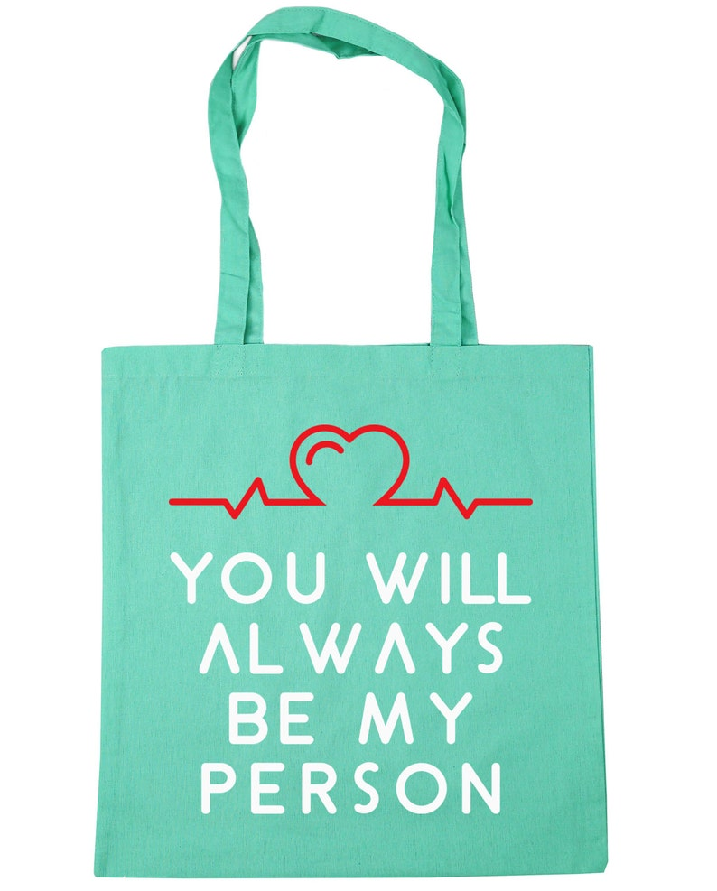 You will always be my person Tote Shopping Gym Beach Bag 42cm x38cm 10 litres