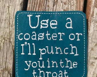 DIGITAL DOWNLOAD I Will Punch You In The Throat Coaster Feltie 4x4 ITH Embroidery Design
