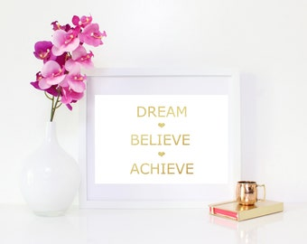 DIGITAL DOWNLOAD, Dream Believe Achieve, Printable, Instant download, Dream Believe Achieve art