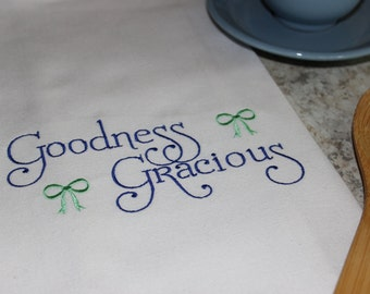 SOUTHERN  - Goodness Gracious - Kitchen Towel, Tea or Bar Towel, Hand or Guest Towel