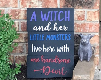 A witch and her little monsters sign - Halloween decor