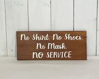 No shirt, no shoes, no mask, no service - custom wood sign
