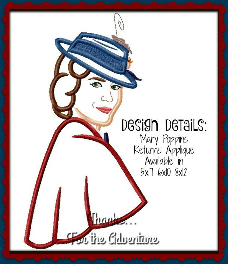 beb0831ecd8a0 Mary Poppins Returns 2018 Applique Digital Embroidery Machine Design File  5x7 6x10 8x12