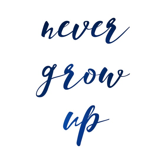 Never Grow Up Peter Pan Quote Digital Download Typography Etsy