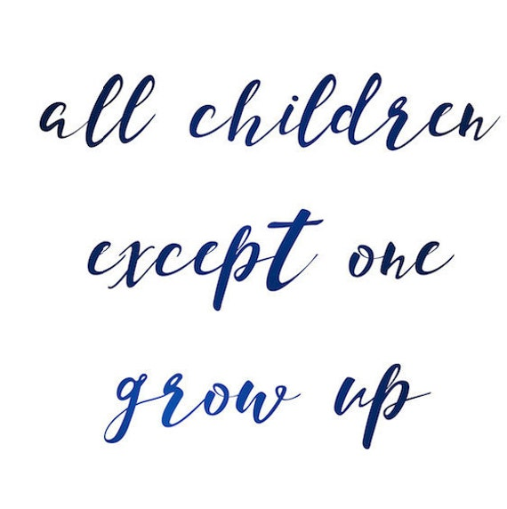 All Children Except One Grow Up Peter Pan Quote Digital Etsy