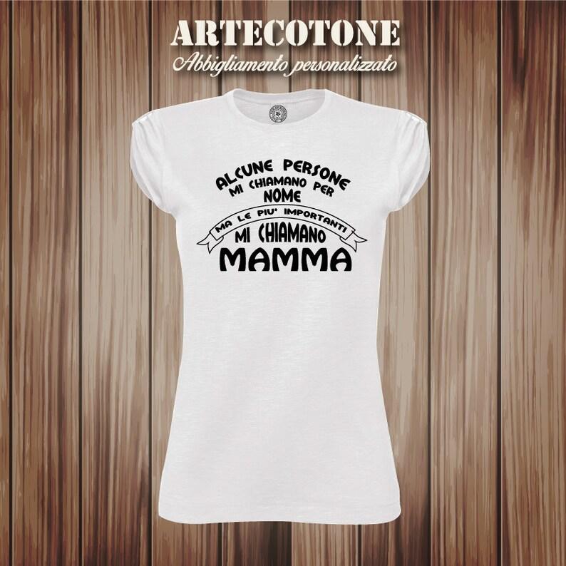 T-Shirt Festa Della Mamma Alcune Persone Mi Chiamano Per Nome...