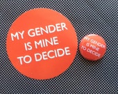 My Gender Is Mine To Decide badge and sticker set